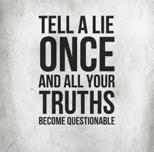 tell a lie once....